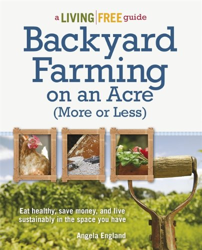Backyard Farming on an Acre or Less