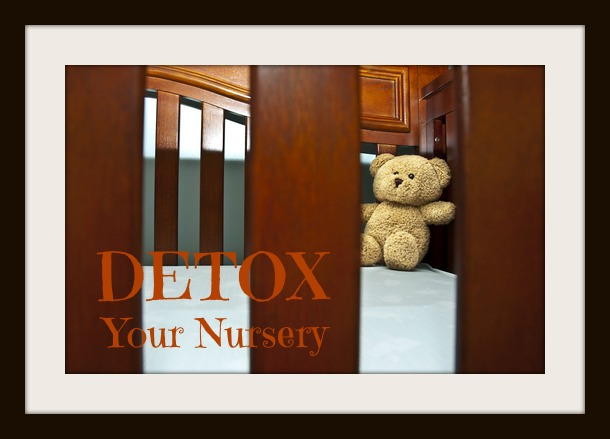 Detoxing Your Baby Nursery