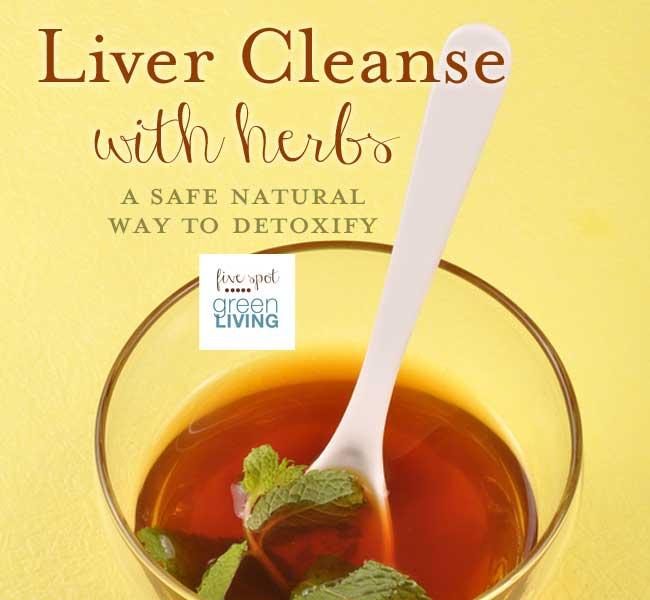 Liver Cleanse with Herbs: The Natural, Safe Way to Detoxify