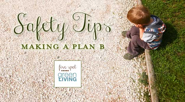 Safety Tips for Kids: Do You have a Plan B in Place?