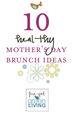 10 Healthy Mother's Day Brunch Ideas