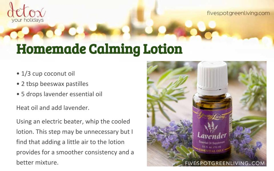 Calming Lavender Lotion - Detox Your Holidays Homemade Gifts