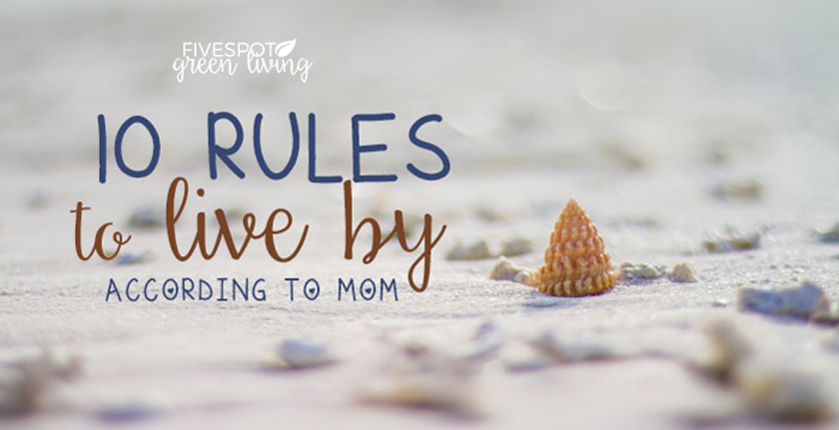 blog-10-rules-life-mom-FB 10 Rules to Live By According to Mom
