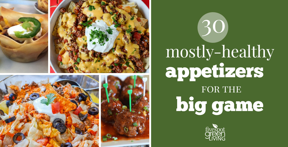 Healthy Appetizers for Super Bowl Party that are also kid-friendly!