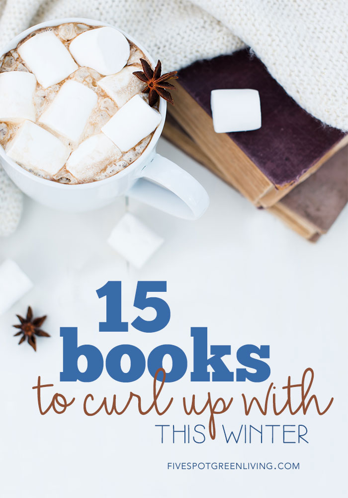 15 Best Books to Curl Up With This Winter plus print out your own bookmark with these recommended books!