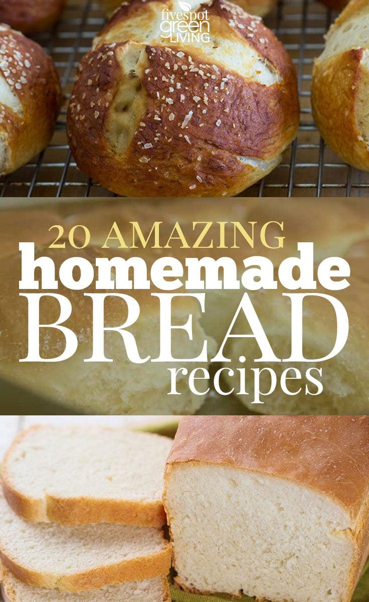 20 Amazing Homemade Bread Recipes