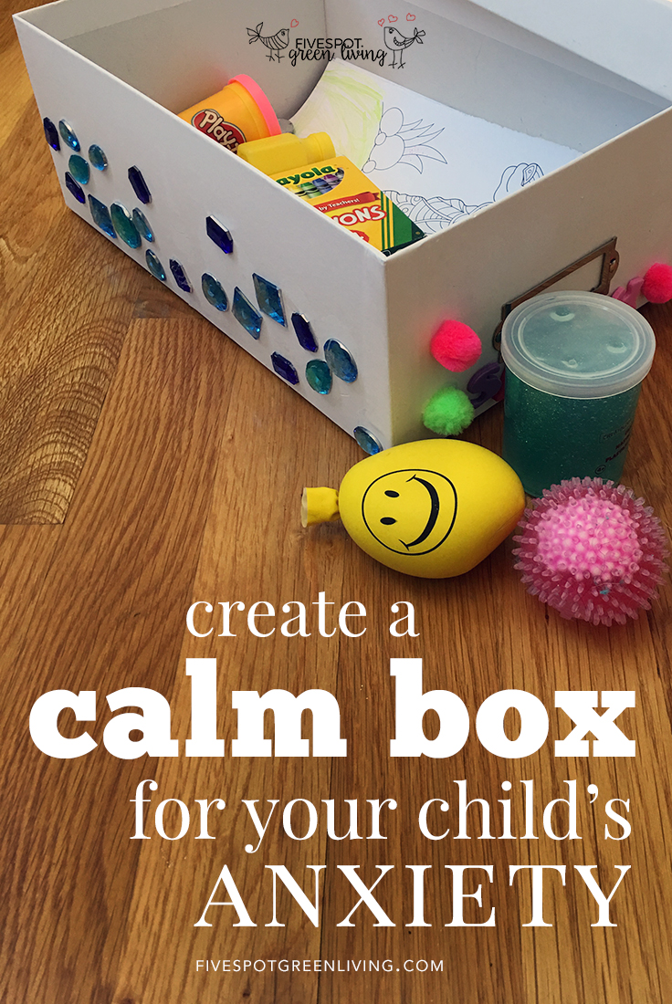Creating a Calm Box for Your Anxious Child