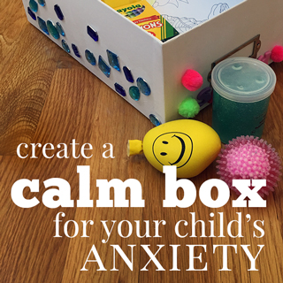 Creating a Calm Box for Your Child
