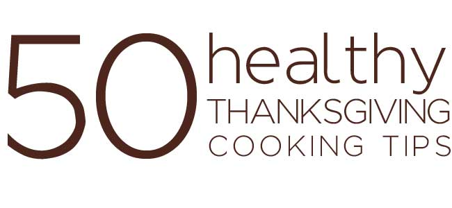 50 Healthy Thanksgiving Cooking Tips and Tricks