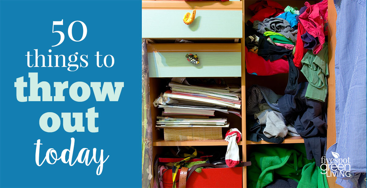 50 Things to Get Rid of Now