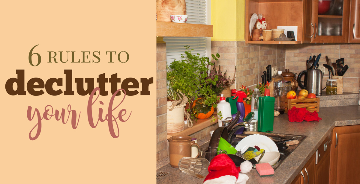 6 Rules to Declutter Your Life and Live Better
