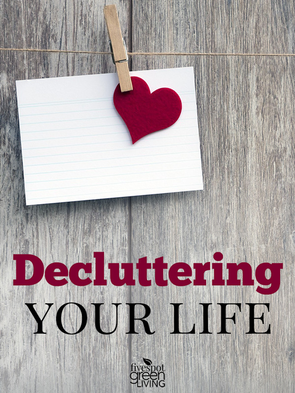 declutter your life and heart