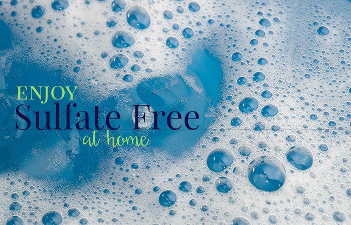 How to Enjoy Sulfate Free at Home