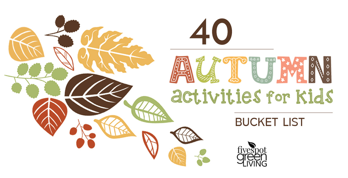 40 Fall Activities for Kids Bucket List