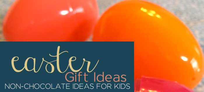 7 Non-Chocolate Easter Gift Ideas for Kids