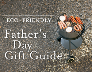 Eco-Friendly Gift Ideas for Dad - Father's Day Gift Guide