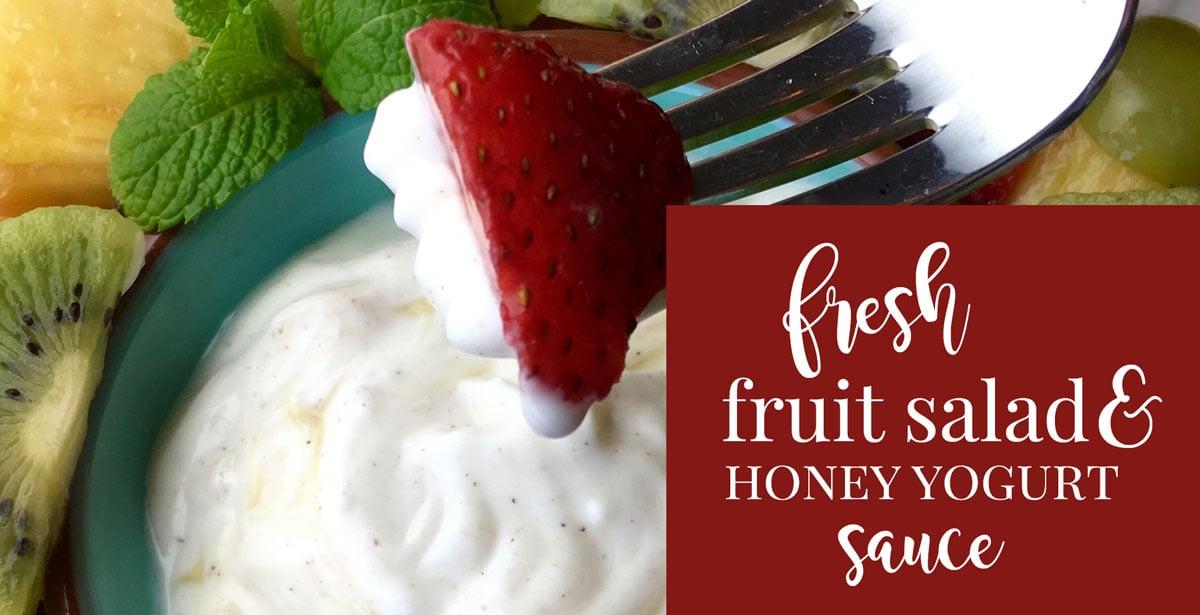 blog-fruit-salad-honey-yogurt-FB Fresh Fruit Salad with Yogurt Honey Dip