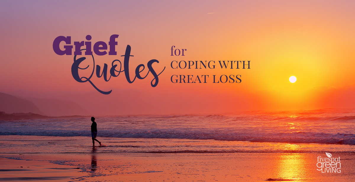Best Grief Quotes for Coping with Great Loss