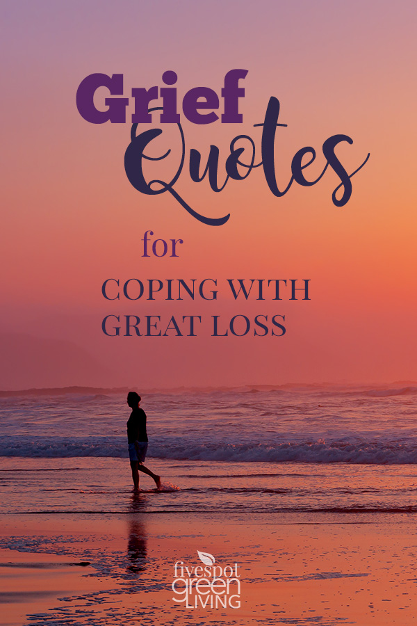 Quotes On Loss: 20 Grief Quotes For Coping With Great Loss
