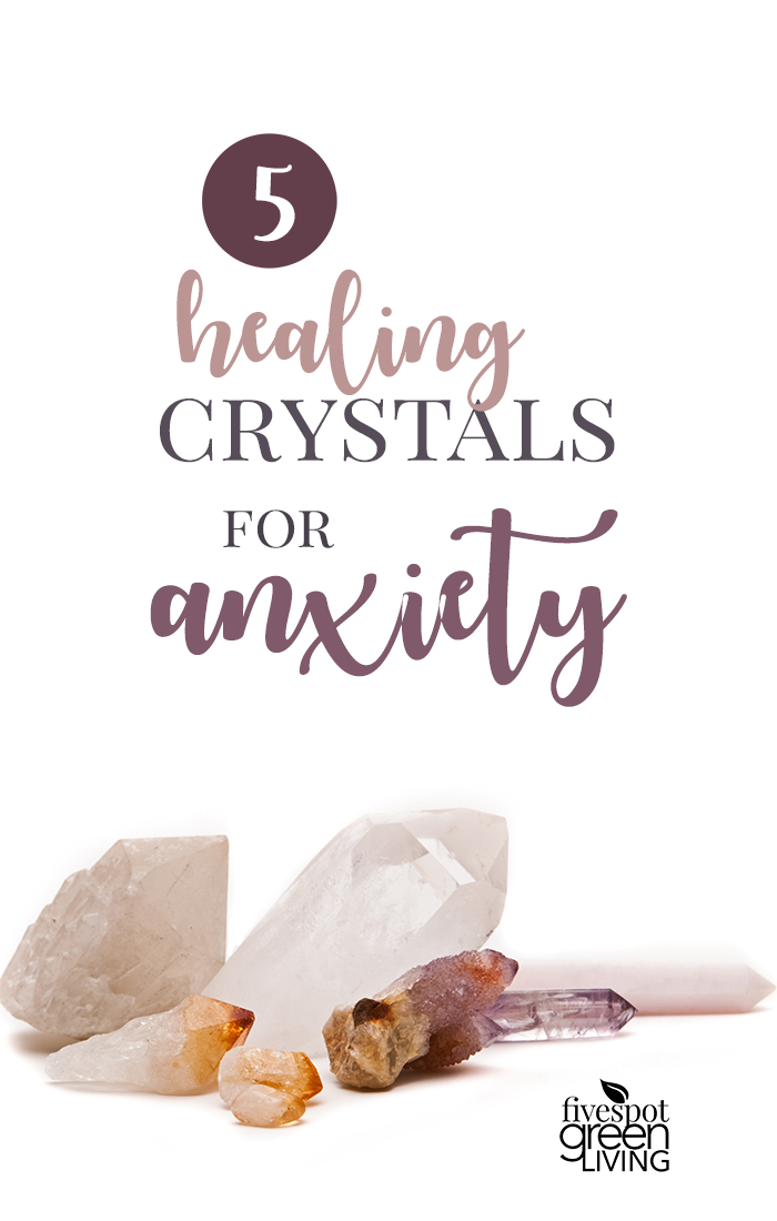 5 Healing Crystals for Anxiety