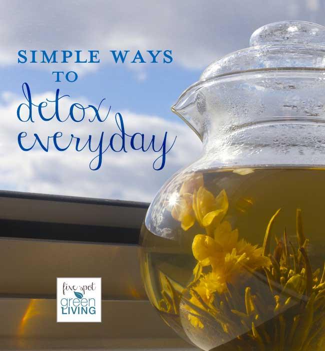 Simple Ways to Detox Everyday