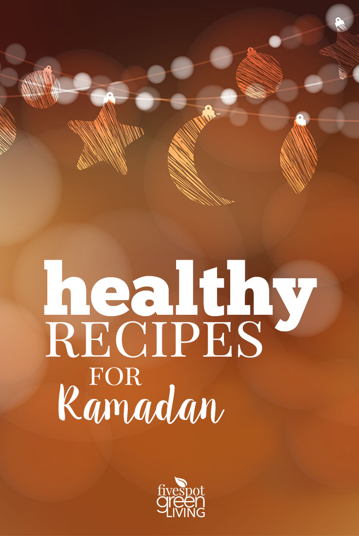 Healthy Recipes for Ramadan