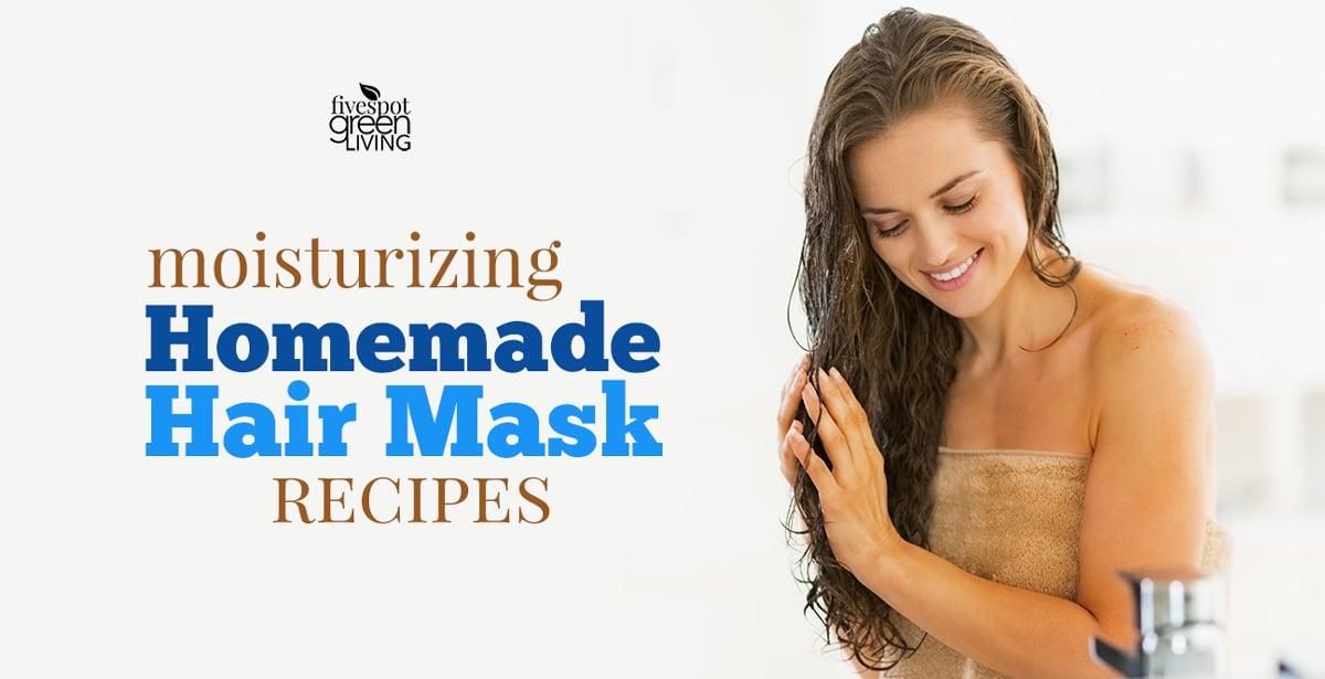 Moisturizing Homemade Hair Mask Recipes