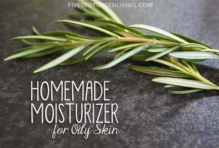 Homemade Moisturizer for Oily Skin