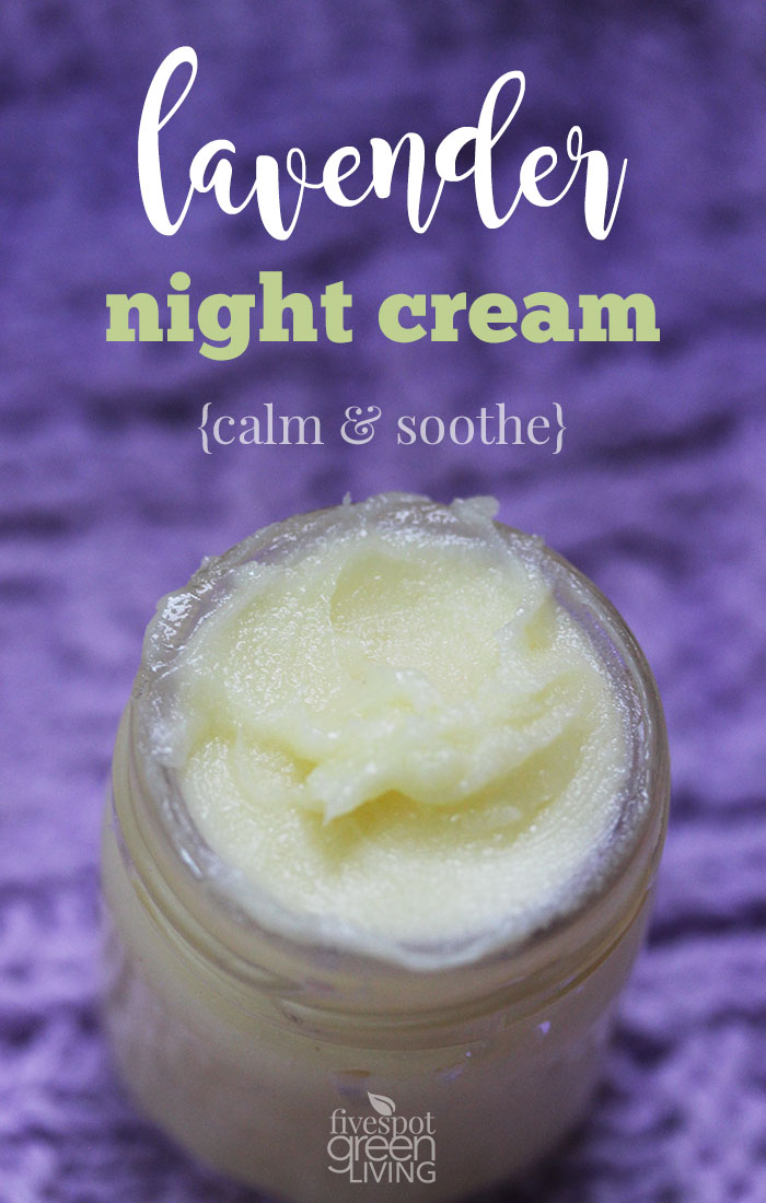 Calming Lavender Homemade Night Cream to soothe and relax