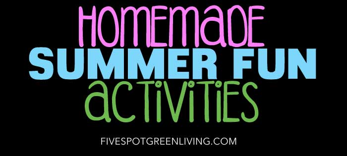 Homemade Summer Activities for Kids