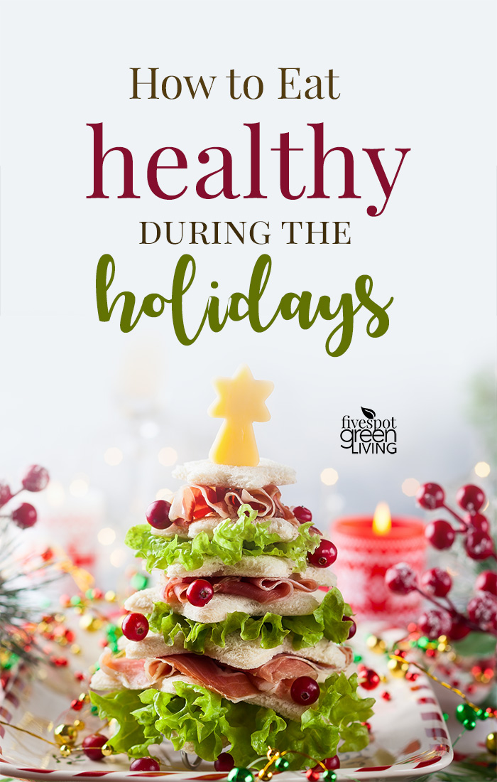 How to Eat Healthy During Holidays