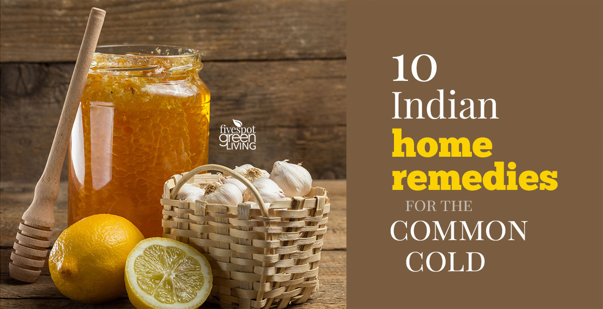 10 Indian Home Remedies for the Common Cold and Cough