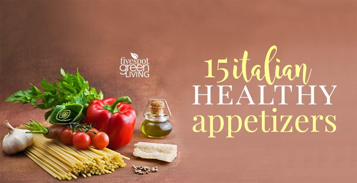 15 Italian Healthy Appetizers