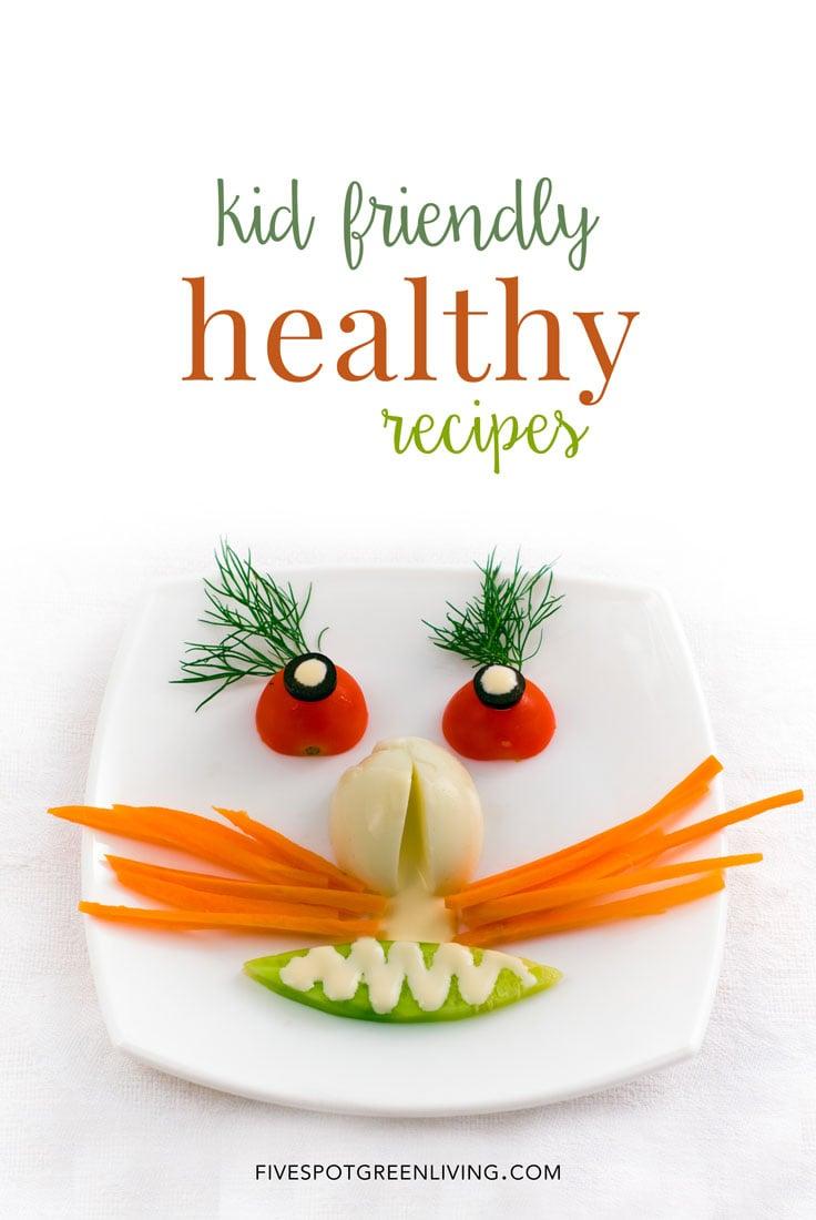 Easy Kid Friendly Healthy Recipes