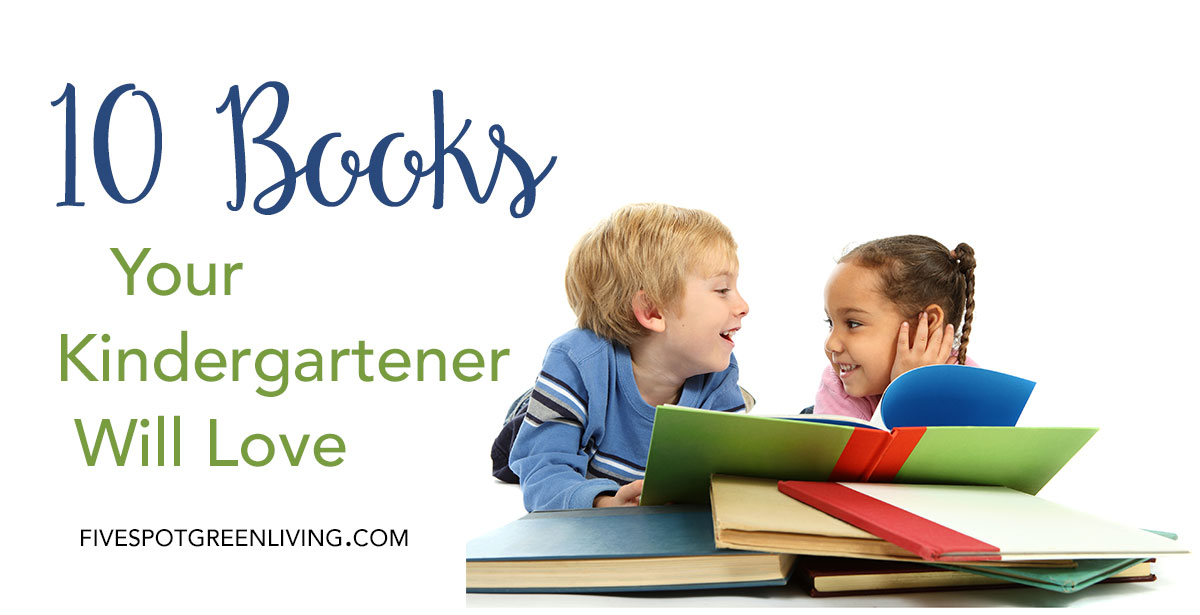 10 Books Your Kindergartener Will Love