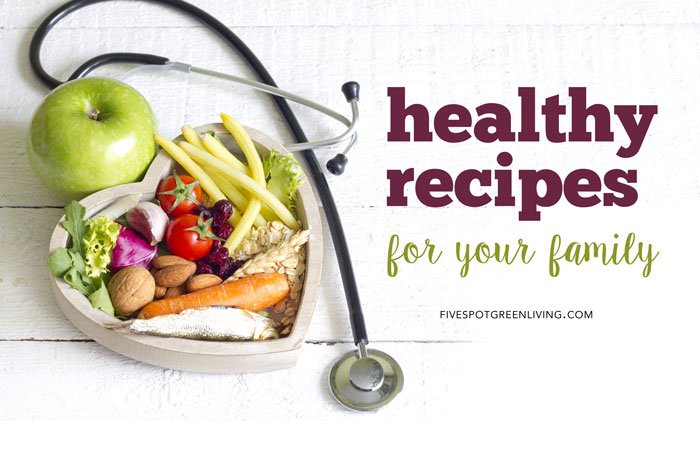 Over 100 Healthy Recipes for Your Family