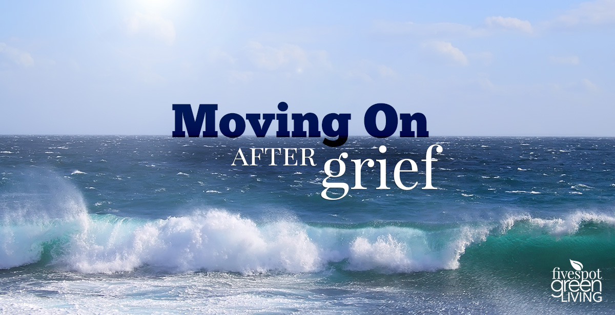 Moving on after grieving