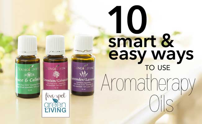 10 Smart and Easy Ways to Use Aromatherapy Oils