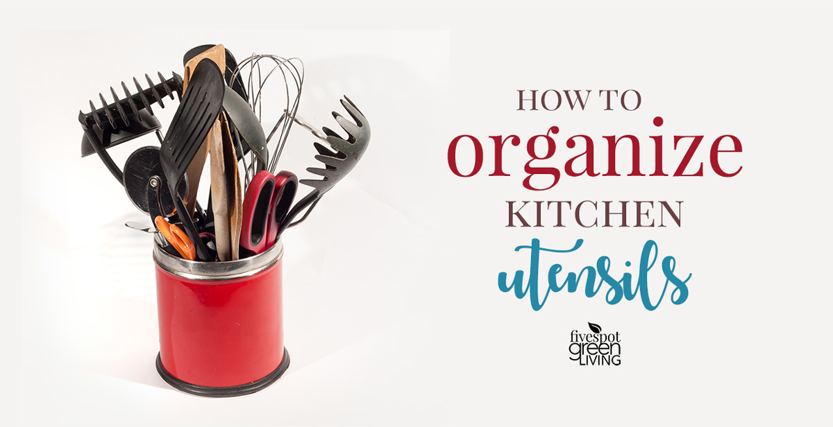 How to to Organize Your Kitchen Utensils