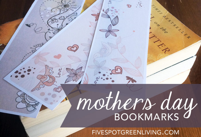 Free Printable Mothers Day Bookmarks FiveSpotGreenLiving.com