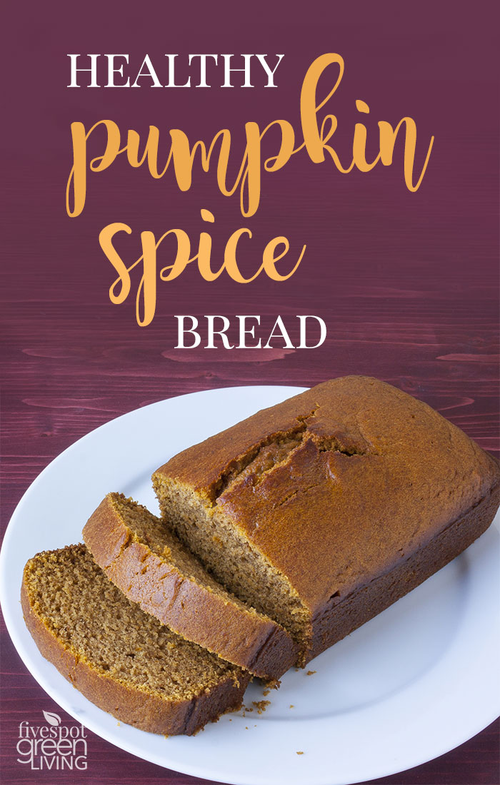 Easy Pumpkin Spice Homemade Bread for Natural and Clean Baking