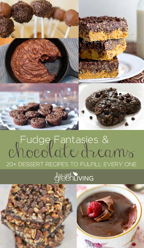 20 Dessert Recipes to Fulfill Your Fudge Fantasies and Chocolate Dreams
