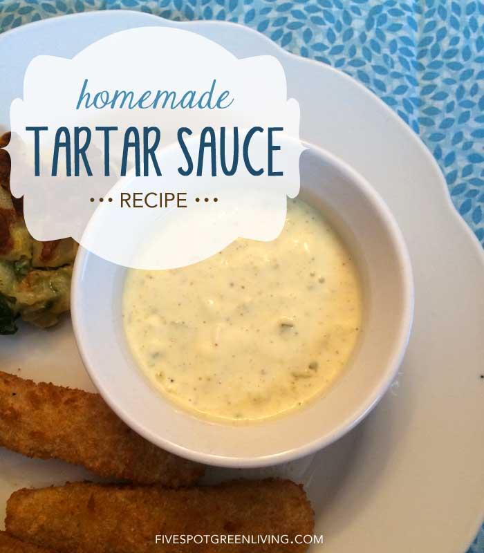 Homemade Tartar Sauce Recipe FiveSpotGreenLiving.com