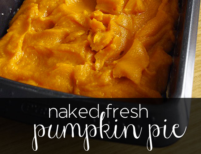Naked Fresh Pumpkin Pie - Healthier Thanksgiving Recipes