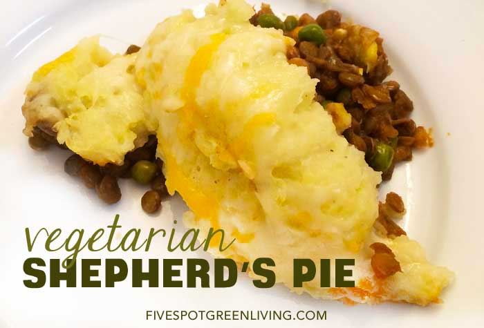 Healthy Recipes: Vegetarian Shepherds Pie Recipe with Lentils FiveSpotGreenLiving.com
