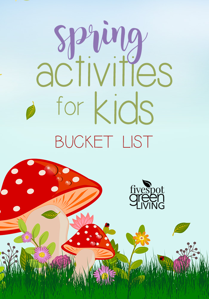 10 Spring Activities for Kids Bucket List spring blossoms