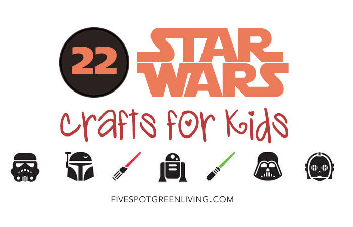 Star Wars Crafts May the Fourth Be With You