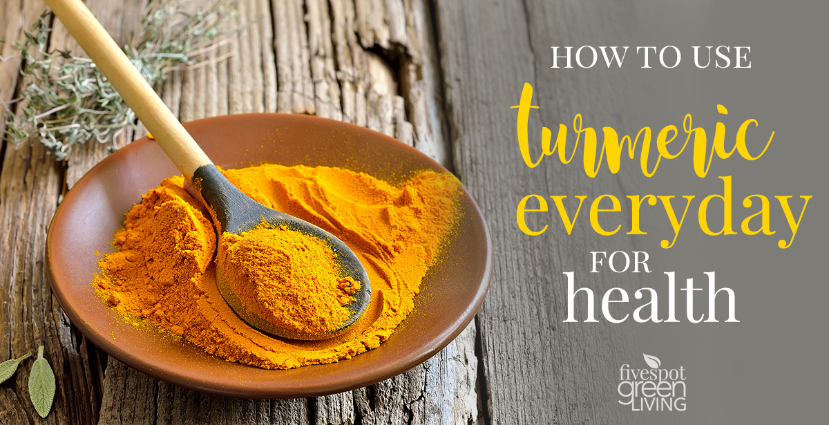 How to Use Turmeric for Health Everyday