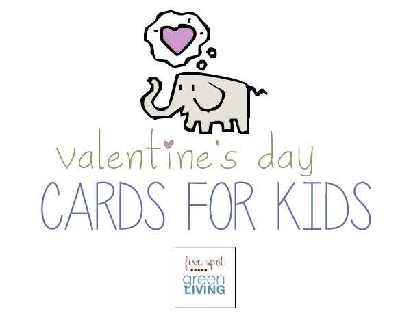 Free Printable Cards Valentines for Kids Five Spot Green Living – Print a Valentines Card