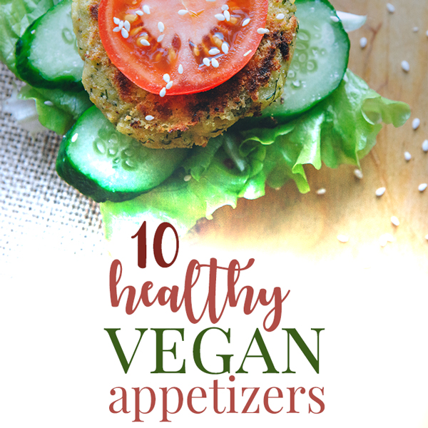 10 Delicious Vegan Healthy Appetizer Ideas